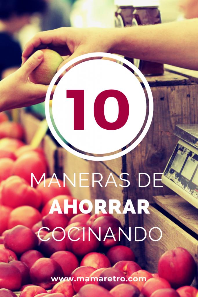 10 formas de ahorrar cocinando con mamaretro