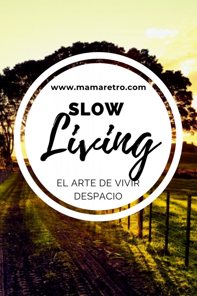 slow living - vivir la vida a ritmo lento