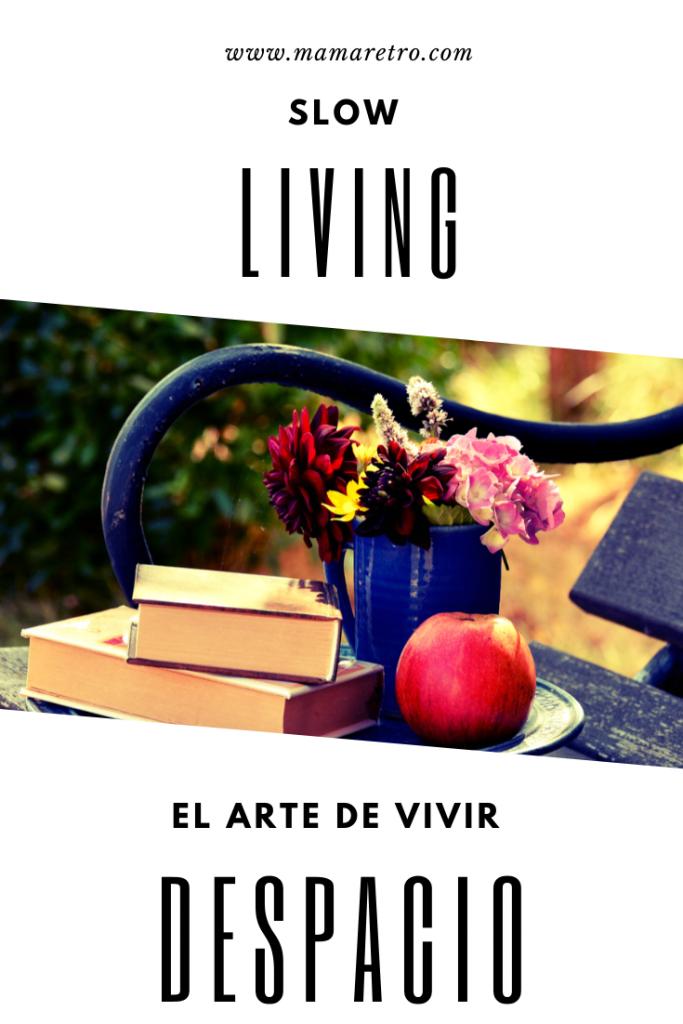 slow living - aprende a vivir despacio
